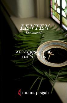 Mount Pisgah Lenten Devotional