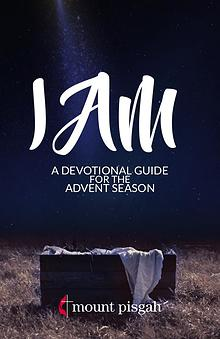 I Am: A Devotional Guide for the Advent Season