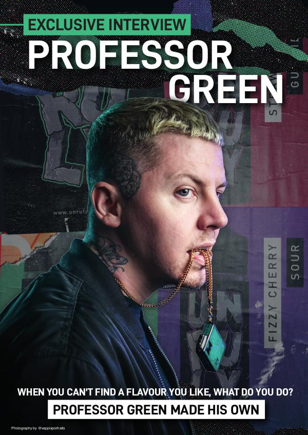 Vapouround magazine EXCLUSIVE INTERVIEW: PROFESSOR GREEN