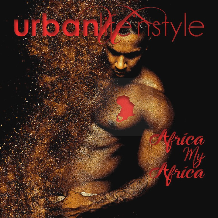 URBAN LIFE 'N STYLE MAY 2017 | AFRICA MY AFRICA