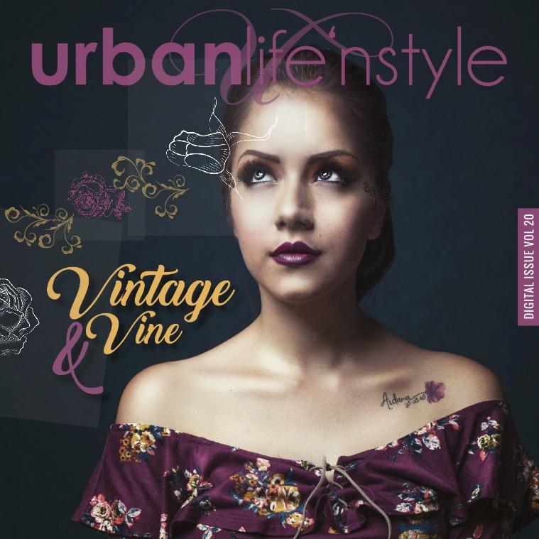 URBAN LIFE 'N STYLE AUGUST 2017   VINTAGE & VINE