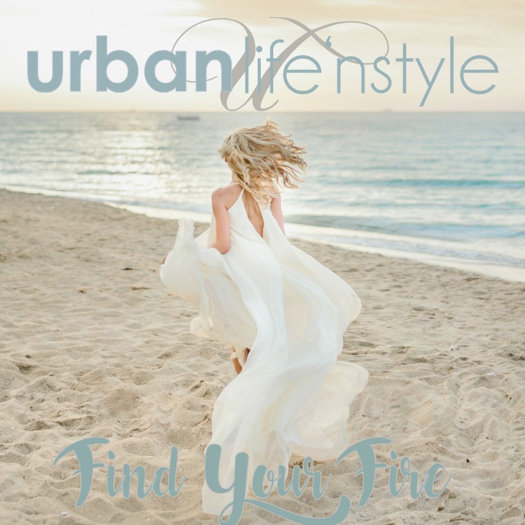 URBAN LIFE 'N STYLE May 2018 | Find Your Fire