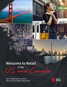 JLL Welcome to Retail in the U.S. and Canada