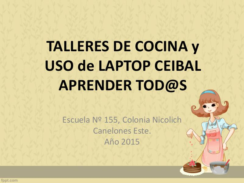 Talleres de cocina y uso de Laptop Ceibal Noviembre 2015