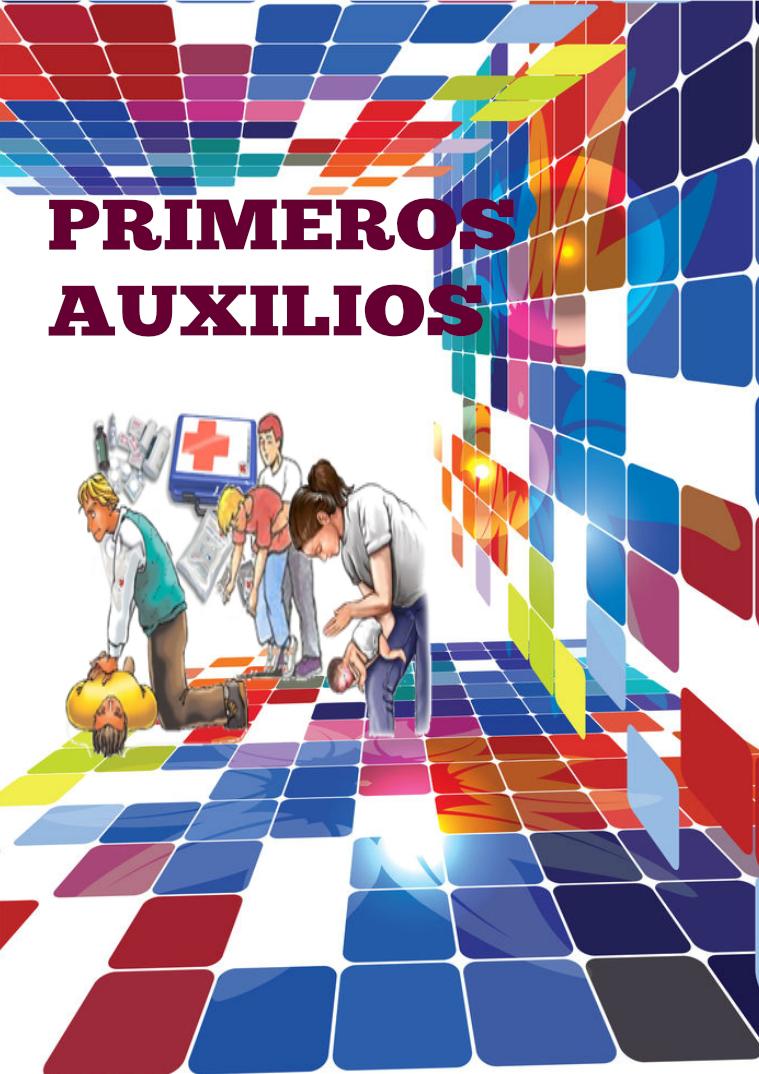 PRIMEROS AUXILIOS FUNDAMENTOS BÁSICOS SOBRE PRIMEROS AUXILIOS