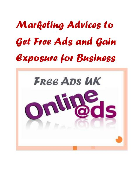 Marketing Advices to Get Free Ads and Gain Exposure for Business Marketing Advices to Get Free Ads and Gain Exposur