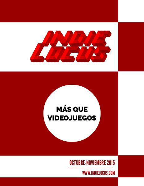 Revista Indie Locus. Número 1. Nov-Dic Revista Indie Locus 1. Oct-Nov 2015