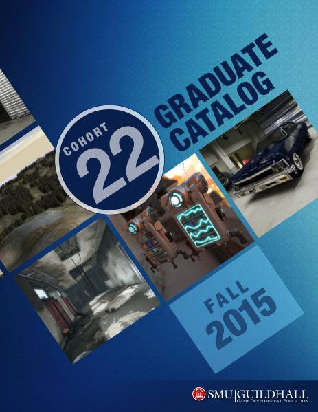 SMU Guildhall Graduate Catalog Fall 2015 — Cohort 22
