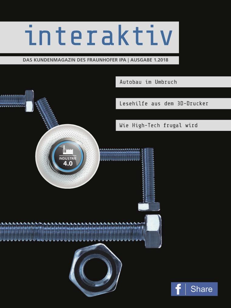 Interaktiv - Das Kundenmagazin des Fraunhofer IPA 1.2018