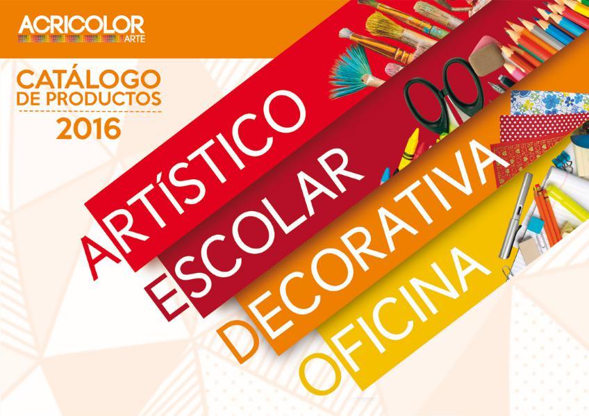 CATÁLOGO - ACRICOLOR ARTE 2015 - 2016 CATÁLOGO - ACRICOLOR ARTE 2015 - 2016
