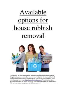 Available options for house rubbish removal