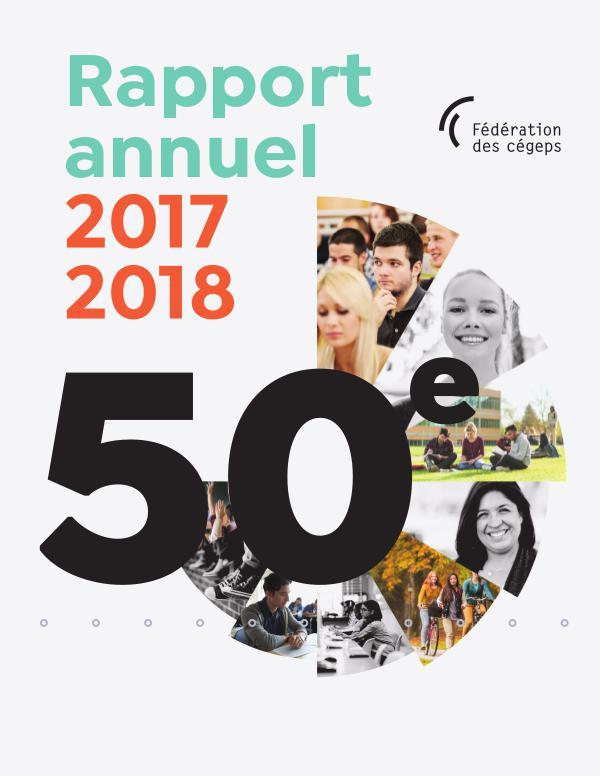 Rapport annuel de la Fédération des cégeps Fédération des cégeps - Rapport annuel 2017-2018