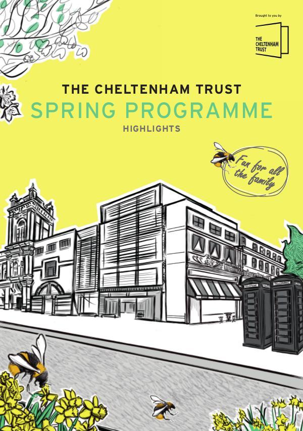 The Cheltenham Trust SPRING PROGRAMME The Cheltenham Trust Spring Programme
