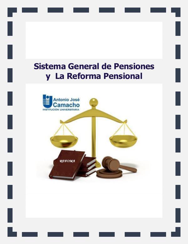 Sistema General de Pensiones y  La Reforma Pensional Sistema General de Pensiones y