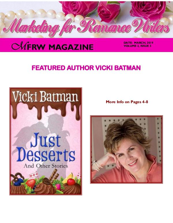Marketing for Romance Writers Magazine Jan, 2018 Volume 1, Issue 1 March, 2019 Volume # 2, Issue # 3