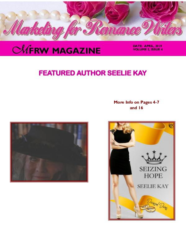 Marketing for Romance Writers Magazine Jan, 2018 Volume 1, Issue 1 April, 2019 Volume # 2, Issue # 4