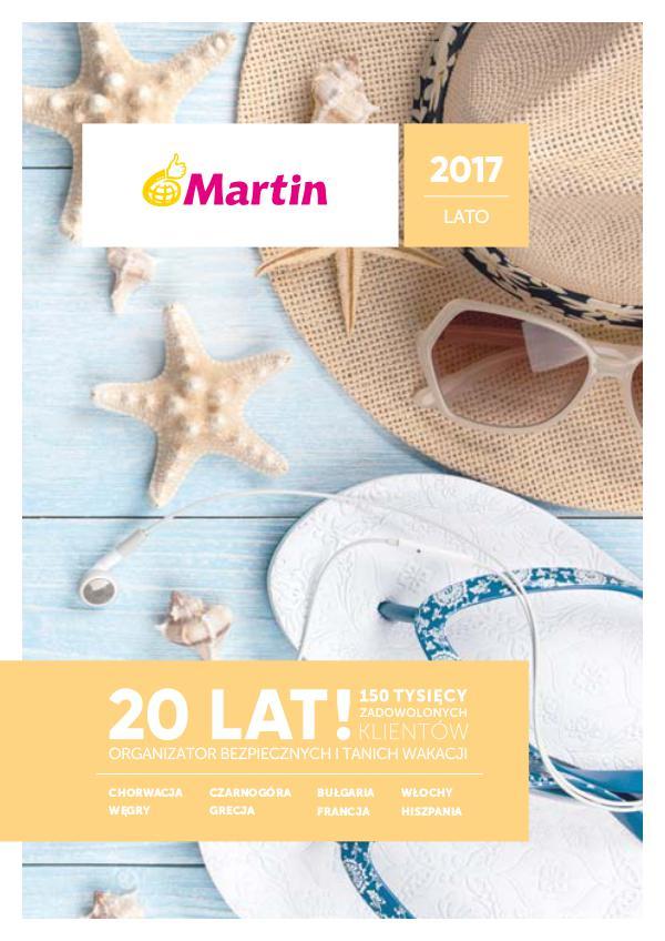 Katalog Biuro Podróży Martin LATO 2017 Katalog Biuro Podróży Martin LATO 2017