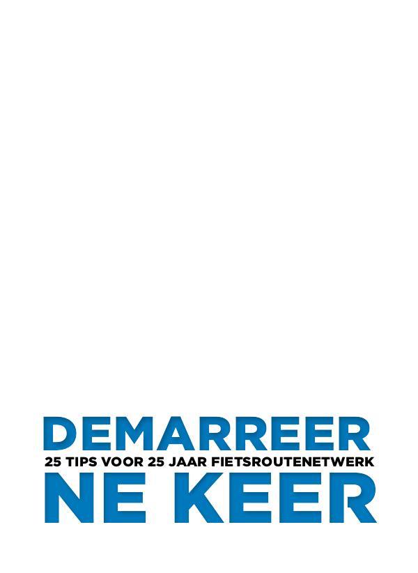 25 jaar Fietsroutenetwerk Limburg 25 tips voor 25 jaar fietsroutenetwerk
