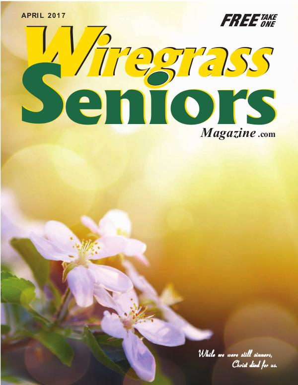 Wiregrass Seniors Magazine April 2017 Wiregrass Seniors Magazine April 2017