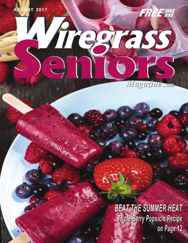 Wiregrass Seniors Magazine August 2017 AUGUST ISSUE