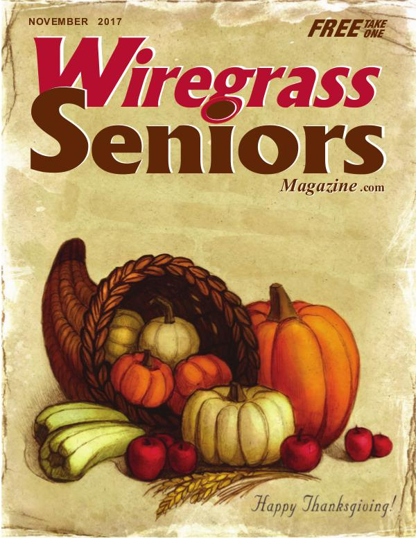Wiregrass Seniors Magazine November 2017 Issue NOVEMBER  ISSUE