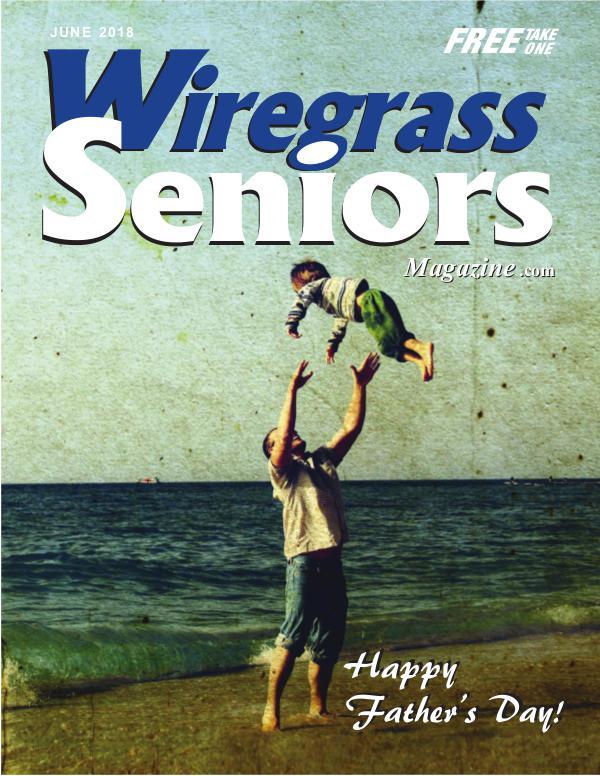 Wiregrass Seniors Magazine June 2018 JUNE ISSUE