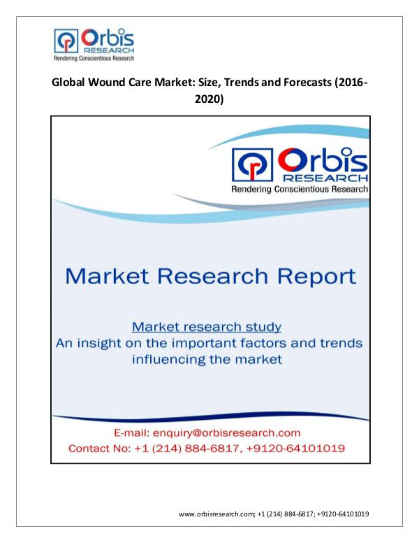 Market Research Report Latest Study On Global  Wound Care Market  2016