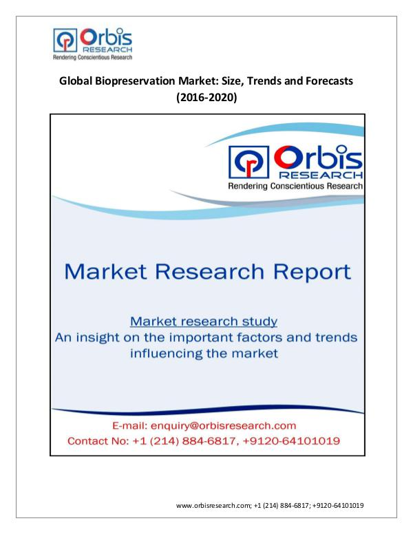 Market Research Report World Biopreservation Market  Analysis Trend 2016