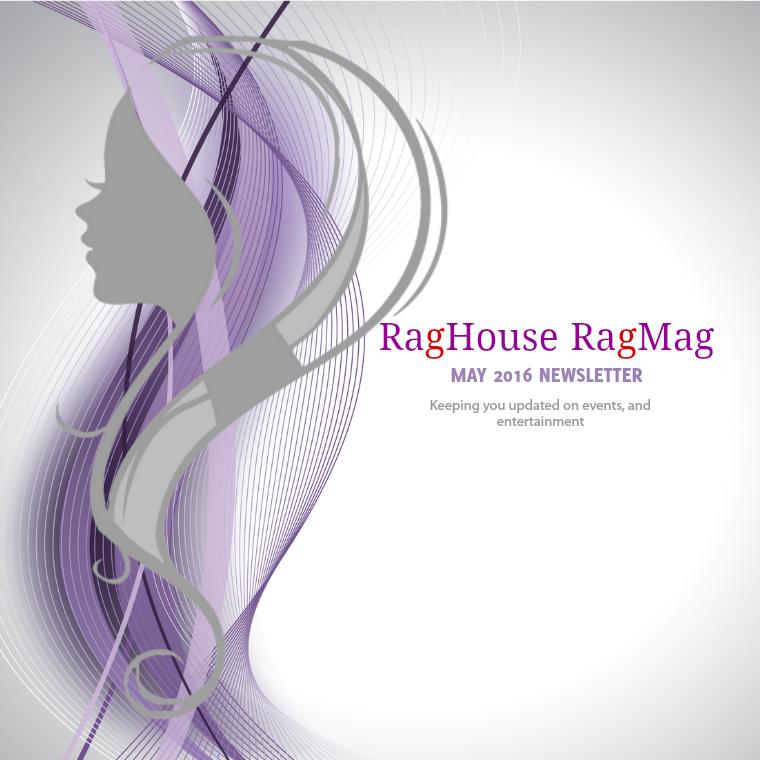 May 2016 Newsletter RagMag Newsletter