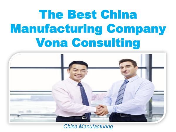 The Best China Manufacturing Company Vona Consulting 1