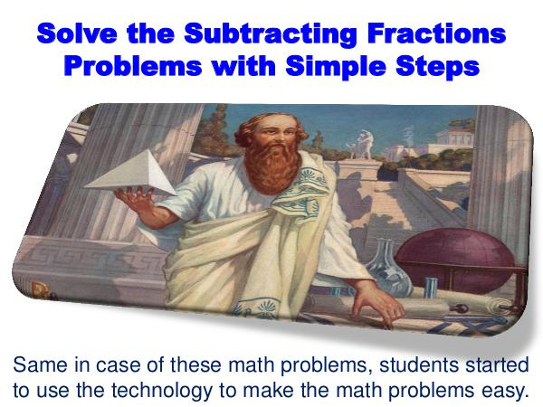 Solve the Subtracting Fractions problems with Simple Steps 1
