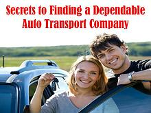 Secrets to Finding a Dependable Auto Transport Company