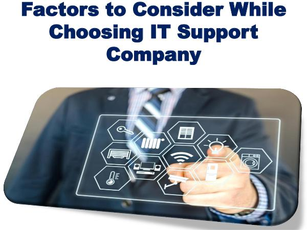 Factors to consider while choosing IT support company 1