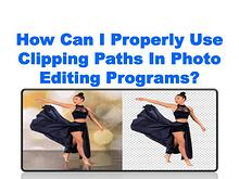 How Can I Properly Use Clipping Paths In Photo Editing Programs