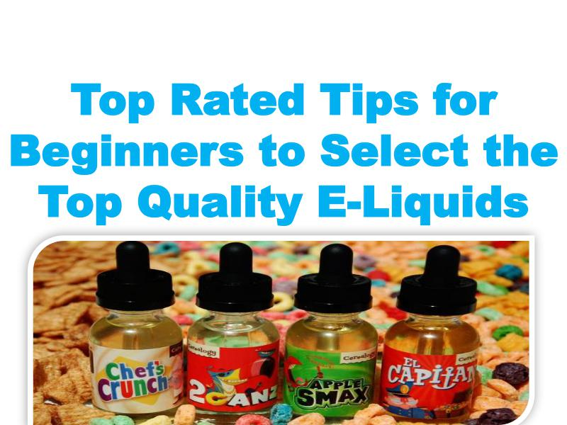 Top Rated Tips for Beginners to Select the Top Quality E-Liquids 1