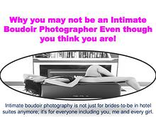 Why you may not be an Intimate Boudoir Photographer Even though you t