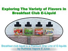 Exploring The Variety of Flavors in Breakfast Club E-Liquid