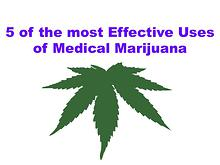 5 of the most Effective Uses of Medical Marijuana