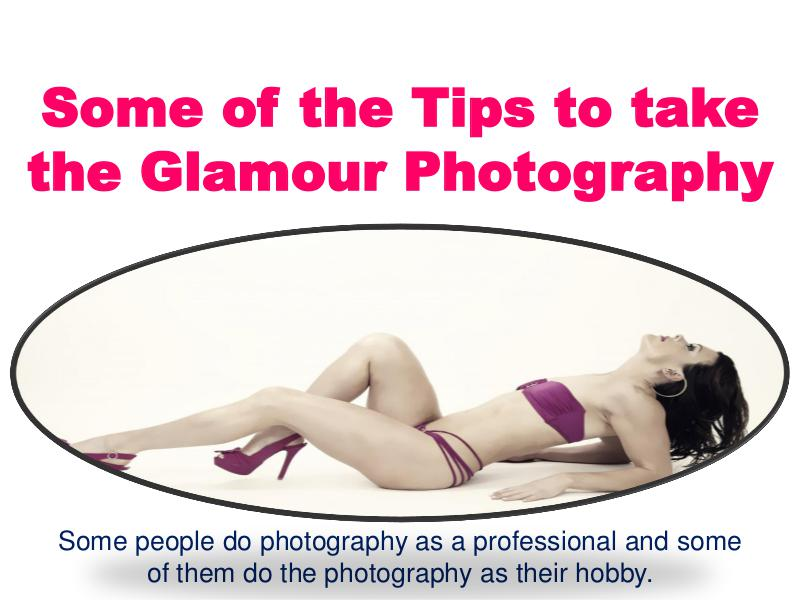 Some of the Tips to take the Glamour Photography 1
