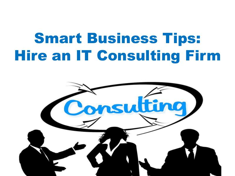 Smart Business Tips- Hire an IT Consulting Firm 1