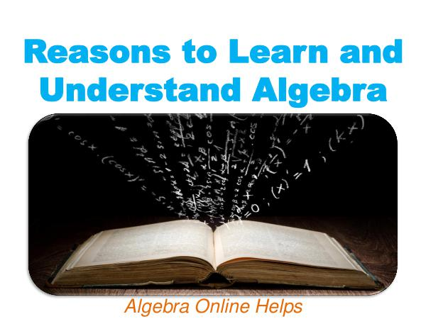 Reasons to Learn and Understand Algebra 1