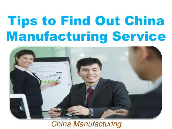 Tips to Find Out China Manufacturing Service 1