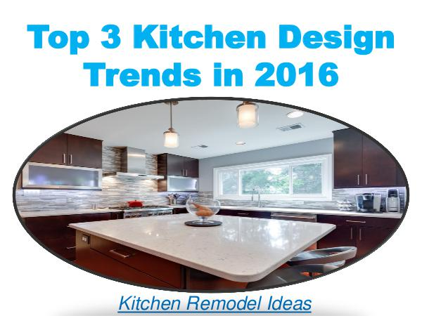 Top 3 Kitchen Design Trends in 2016 1