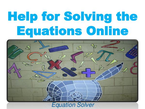 Help for Solving the Equations Online 1