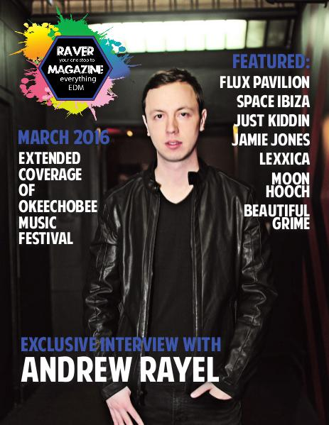Raver Magazine - March Edition 2016 Raver Magazine - March Edition 2016