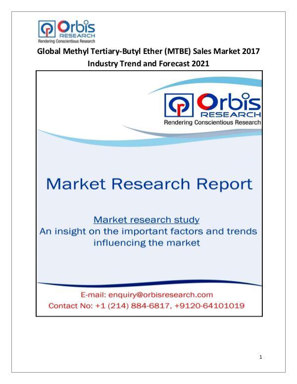 Global Methyl Tertiary-Butyl Ether (MTBE) Sales Market 2017-2021 Global Methyl Tertiary-Butyl Ether (MTBE) Sales Ma