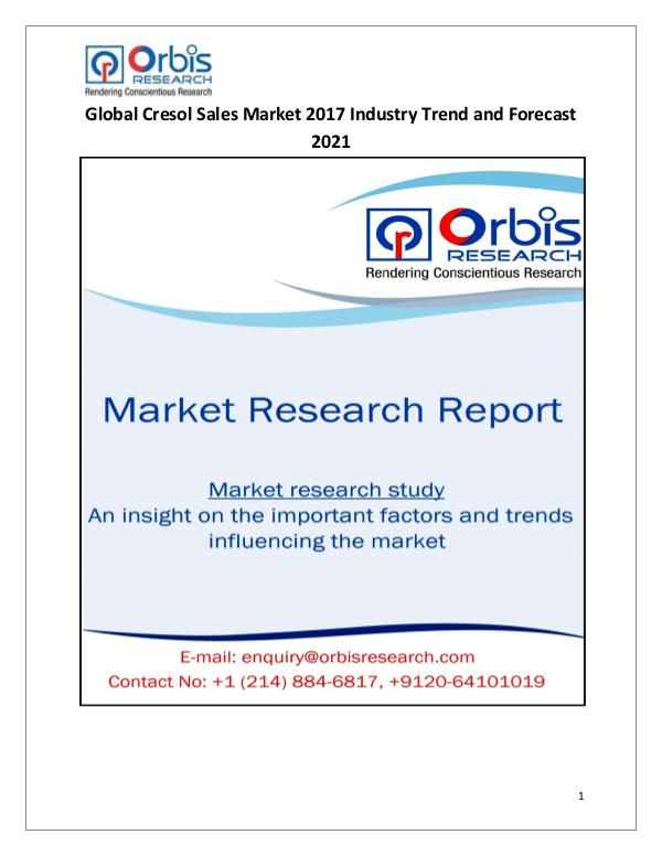 Global Cresol Sales Market 2017-2021 Forecast Research Study Global Cresol Sales Market @ http://www.orbisresea