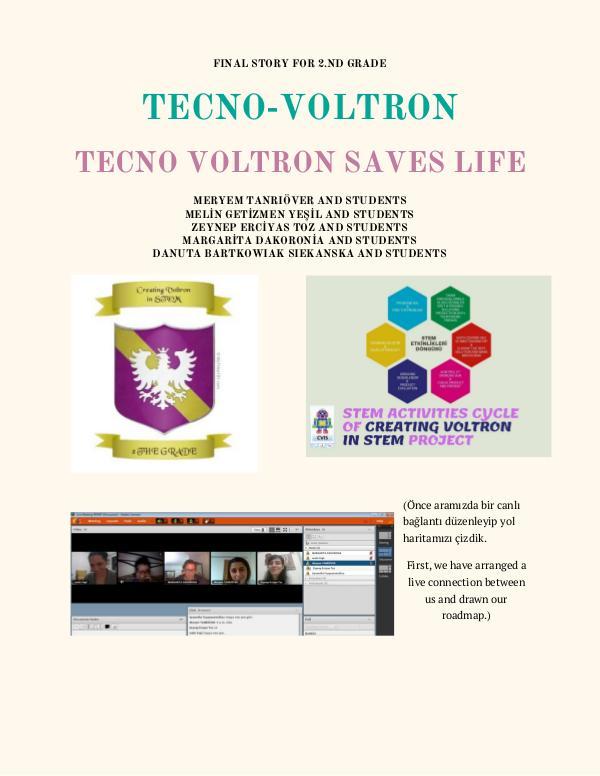 TECNO-VOLTRON FINAL WORK FOR 2.ND TEAM TECNO-VOLTRON FINAL STORY 2.ND GRADE