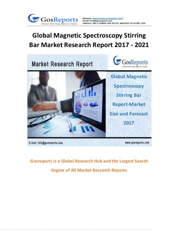 Gosreports New Market Research on Magnetic Spectroscopy Stirring Bar Global Magnetic Spectroscopy Stirring Bar Market