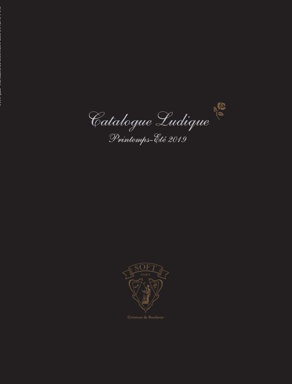 Soft Paris Catalogue Ludique - Printemps-Eté 2019 (Avec Prix) Catalogue Ludique Printemps-Eté 2019 (Avec Prix)